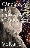 Cándido, o el Optimismo (Traducido)
