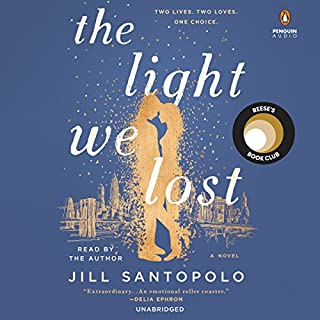 The Light We Lost                   Written by:                                                                                                                                 Jill Santopolo                               Narrated by:                                                                                                                                 Jill Santopolo                      Length: 7 hrs and 16 mins     44 ratings     Overall 4.0