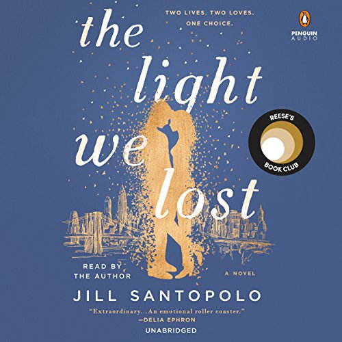 The Light We Lost Audiobook By Jill Santopolo cover art
