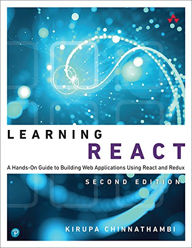 Learning React: A Hands-On Guide to Building Web Applications Using React and Redux (English Edition)
