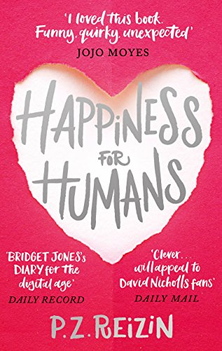 Happiness for Humans: the quirky romantic comedy for anyone looking for their soulmate (English Edition)