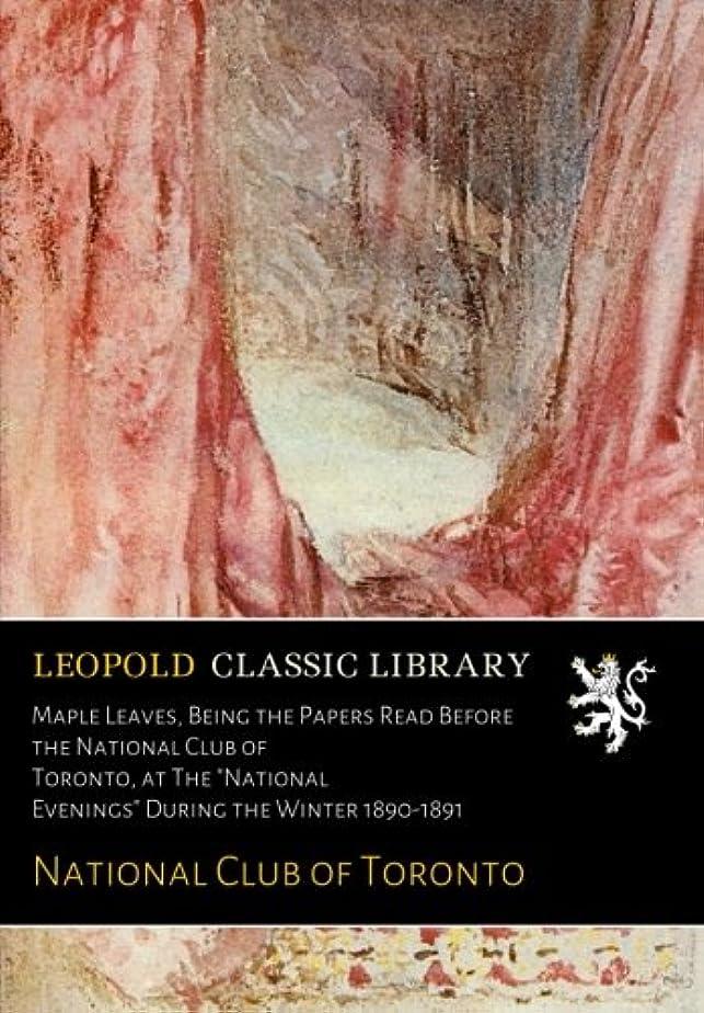 横誘う議論するMaple Leaves, Being the Papers Read Before the National Club of Toronto, at The