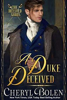 A Duke Deceived (The Deceived Series Book 1) by [Cheryl Bolen]