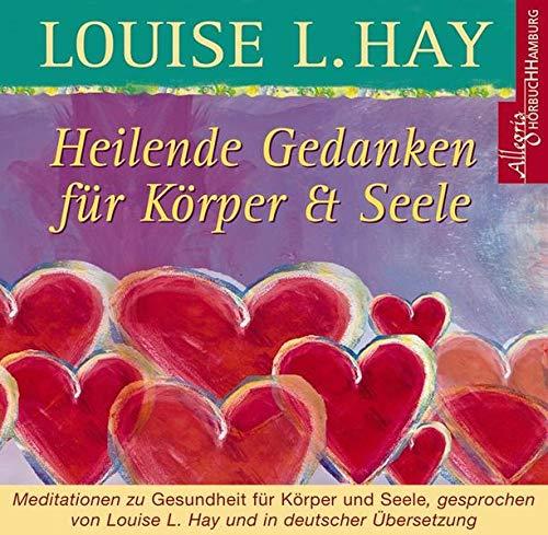 Heilende Gedanken für Körper und Seele: Meditationen zu Gesundheit für Körper und Seele: 1 CD