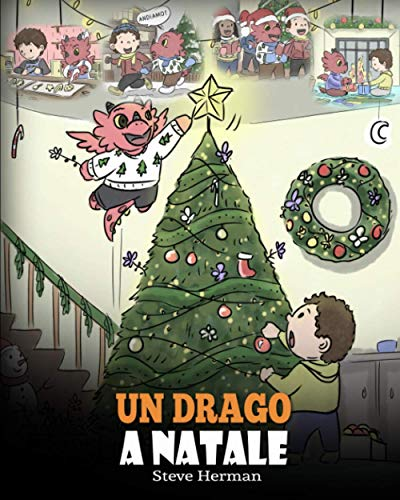 Un drago a Natale: (A Dragon Christmas) Aiuta il tuo drago a fare i preparativi per il Natale. Una simpatica storia per bambini, per celebrare il giorno più speciale dell'anno.: 21