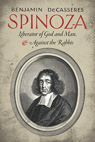 Spinoza: Liberator of God and Man & Against the Rabbis