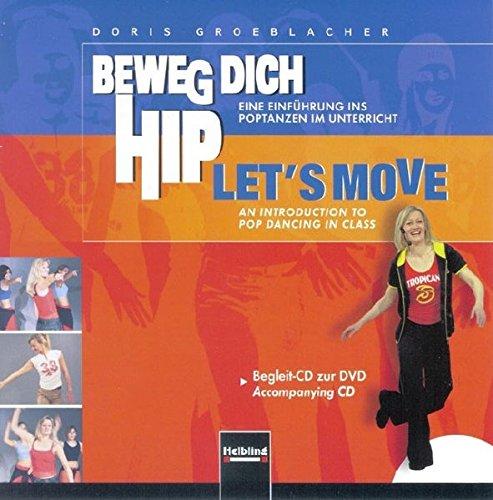 Beweg dich hip - Let's Move. AudioCD: Eine Einführung ins Poptanzen im Unterricht. Begleit-CD zur DVD