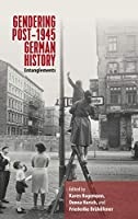Gendering Post-1945 German History: Entanglements