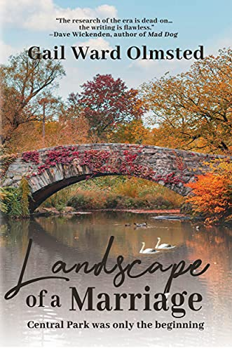 Landscape of a Marriage: Central Park Was Only the Beginning by [Gail Ward Olmsted]