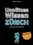 Unnützes Wissen Zürich. Abreißkalender 2017: 365 Erstaunliche Fakten. - Hartmut Ronge