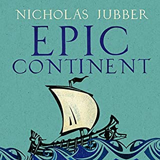 Epic Continent     Adventures in the Great Stories of Europe              By:                                                                                                                                 Nicholas Jubber                               Narrated by:                                                                                                                                 Luke Thompson                      Length: 11 hrs and 2 mins     Not rated yet     Overall 0.0