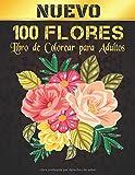 Libro Colorear Adultos Flores: Libro de colorear para adultos Flores Aliviar el estrés Libro de colorear flores 100 colección de flores Ramos de ... Libro de colorear Flores para adultos