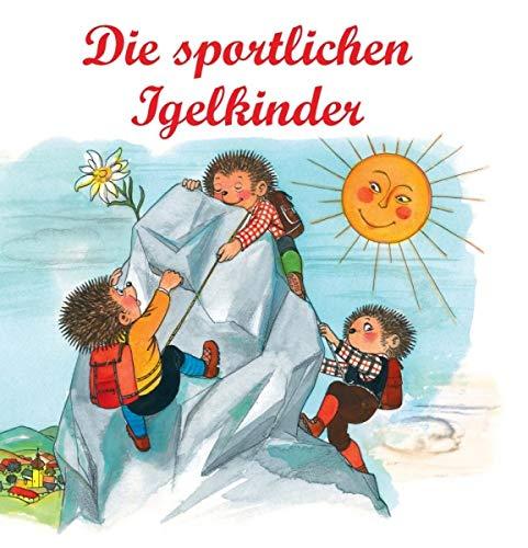 Nostalgische Kinderbücher: Die sportlichen Igelkinder