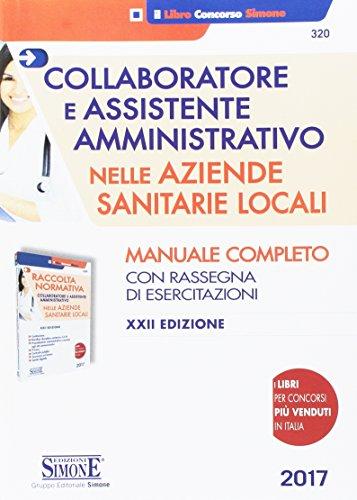 Collaboratore e assistente amministrativo nelle Aziende Sanitarie Locali-Raccolta normativa collaboratore e assistente amministrativo nelle Aziende Sanitarie Locali