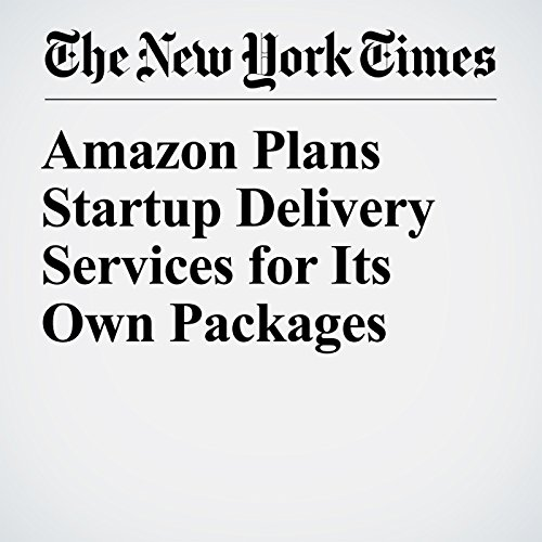 Amazon Plans Startup Delivery Services for Its Own Packages copertina