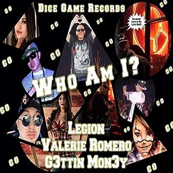 Who Am I? (feat. G3ttin Mon3y & Valerie Romero)