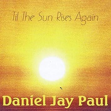 'Til the Sun Rises Again