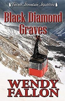Black Diamond Graves (Tawnee Mountain Mysteries Book 6) by [Wendy  Fallon, Tawnee Mountain  Mysteries]