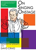 On Singing Onstage: Process/The Uptempo [DVD]
