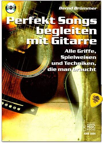 Perfekt Songs begleiten mit Gitarre - Alle Griffe, Spielweisen und Techniken, die man braucht - Lehrbuch von Bernd Brümmer mit CD und Dunlop Plek