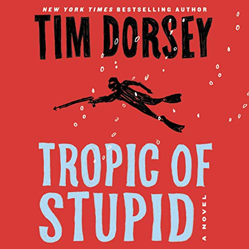 Tropic of Stupid Audiobook By Tim Dorsey cover art