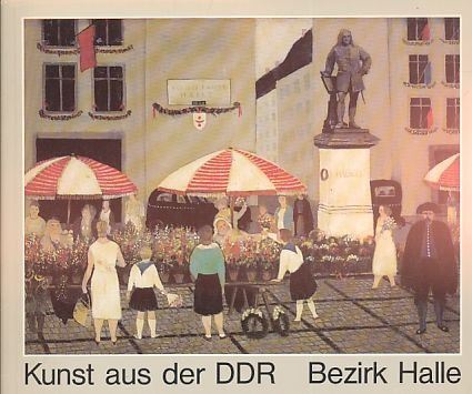 Kunst aus der DDR. Bezirk Halle.