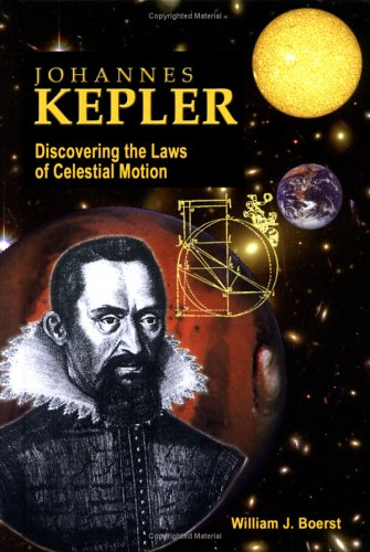 Johannes Kepler: Discovering the Laws of Celestial Motion (Great Scientists)