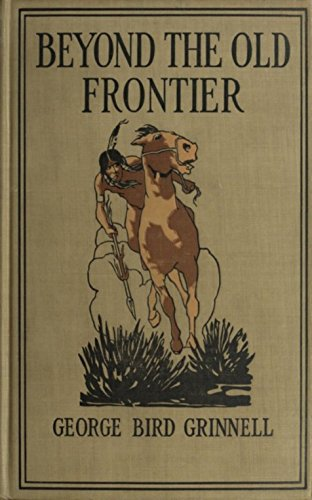 Beyond the Old Frontier -: Adventures of Indian-Fighters, Hunters, and Fur-Traders (English Edition)