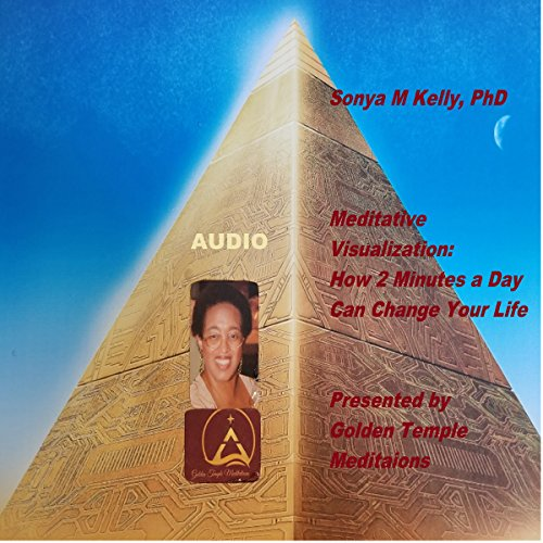 Meditative Visualization: How 2 Minutes a Day Can Change Your Life: Presented by Golden Temple Meditations audiobook cover art