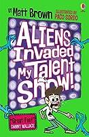 Aliens Invaded My Talent Show! (Dreary Inkling School 1)