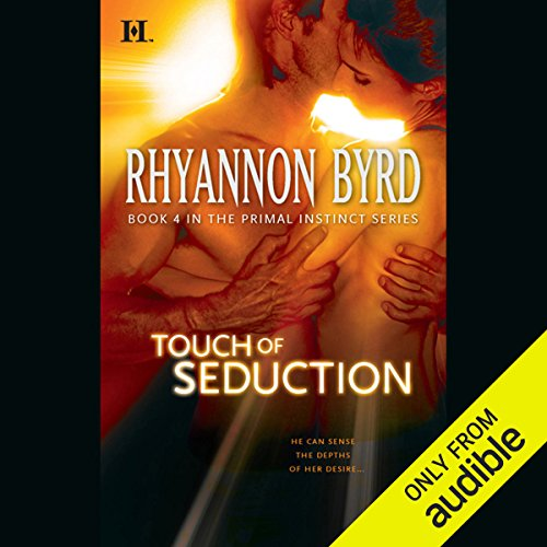 Touch of Seduction                   By:                                                                                                                                 Rhyannon Byrd                               Narrated by:                                                                                                                                 Lola Holiday                      Length: 11 hrs and 22 mins     183 ratings     Overall 4.0