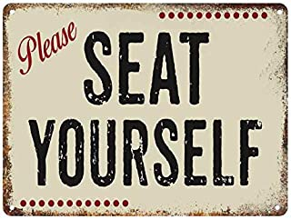 Please Seat Yourself Sign Restaurant Rustic Wall Décor Vintage Signs Bathroom Funny Bath Room Metal Decoration Business Lobby Hostess Tin Gift 9x12 Metal 109120001008