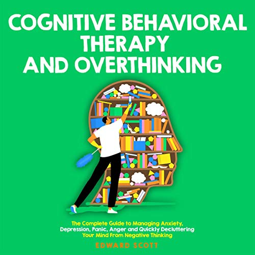 Cognitive Behavioral Therapy and Overthinking Audiobook By Edward Scott cover art