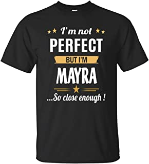 I Am Mayra Cotton T Shirt Personalized Birthday Xmas Gifts for Men Women