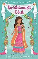 Bridesmaids Club: Big Bollywood Wedding: Book 2