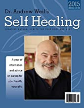 Dr. Andrew Weil's Self Healing Newsletter Compliation - 2015