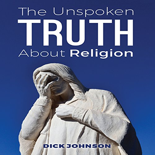 The Unspoken Truth About Religion audiobook cover art