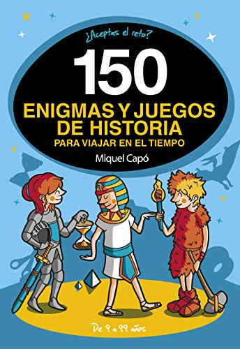 150 enigmas y juegos de historia para viajar por el tiempo (No ficción ilustrados)