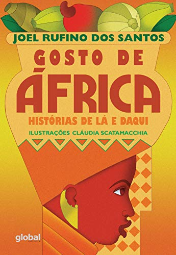 Gosto de África: histórias de lá e daqui