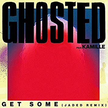Get Some (Jaded Remix)
