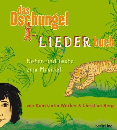 Das Dschungel-LIEDER-Buch: Noten und Texte zum Musical von Konstantin Wecker und Christian Berg