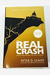 The Real Crash: America's Coming Bankruptcy How to Save Yourself and Your Country Updated For 2016 Hardcover