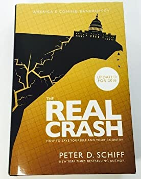 Hardcover The Real Crash: America's Coming Bankruptcy How to Save Yourself and Your Country Updated For 2016 Book