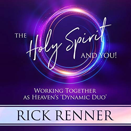 The Holy Spirit and You: Working Together as Heaven's 'Dynamic Duo' audiobook cover art