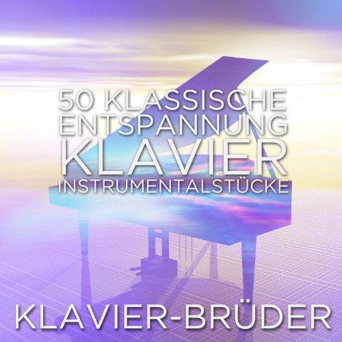 50 klassische Entspannung Klavier Instrumentalstücke