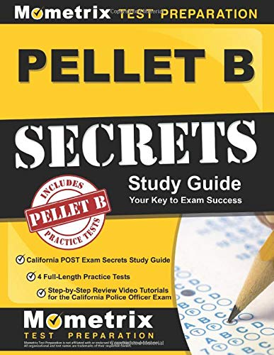 PELLET B Study Guide: California POST Exam Secrets Study Guide, 4 Full-Length Practice Tests, Step-b
