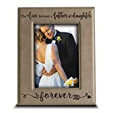 Bella Busta- the Love between a Father and Daughter is forever- Father's Day gift from Daughter-Dad gifts-Christmas Gift- Engraved Leather Picture Frame (4 x 6 Vertical)