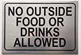 NO Outside Food OR Drinks Allowed Sign.-Brushed Aluminum 7x10