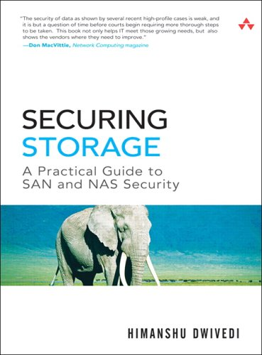 Securing Storage:A Practical Guide to SAN and NAS Security