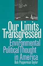 Our Limits Transgressed: Environmental Political Thought in America (American Political Thought)